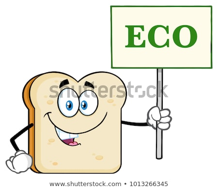Smiling Bread Slice Cartoon Mascot Character Holding A Sign With Text Eco Stock photo © hittoon
