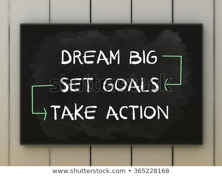 dream big set goals take action chalk drawing stock photo © kbuntu