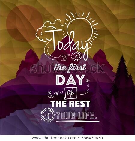 Oggi primo giorno vita motivazionale citare Foto d'archivio © ivelin