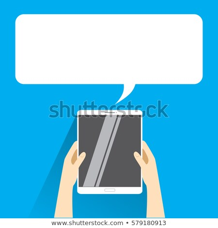 Hands holing white tablet computer with blank speech bubble for text. Text messaging flat design Stock photo © vasilixa