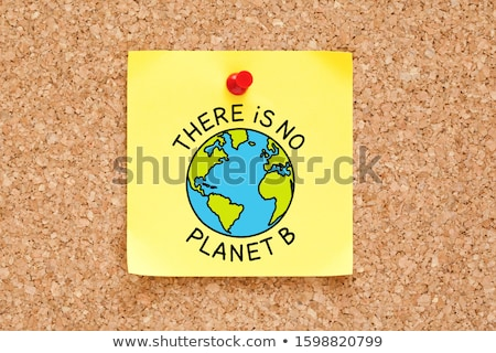 There Is No Planet B Environmental Concept Sticky Note Stock photo © ivelin
