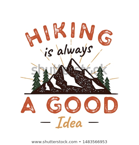 outdoors adventure badge with quote hiking is a good idea and mountains trees sunbursts nice for stock photo © jeksongraphics