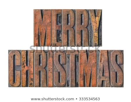 Letterpress wood type printing blocks - Merry Christmas Stock photo © Zerbor