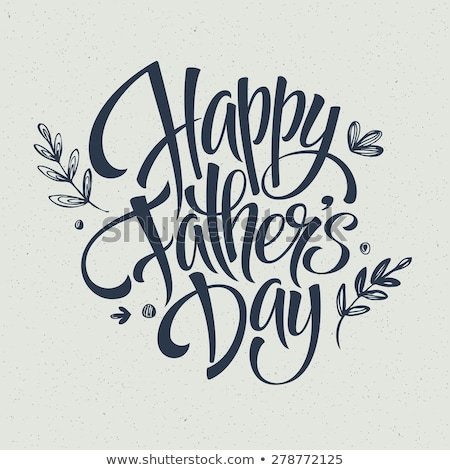 Happy Fathers day. EPS 10 Stock photo © beholdereye