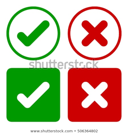 Green tick and red cross stock photo © gant