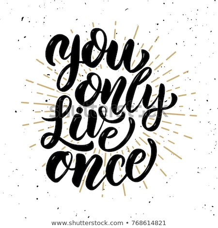 You Only Live Once Concept Stock photo © stevanovicigor