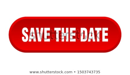 red stamp on a white background   save the date stock photo © zerbor