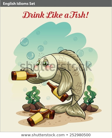 Drinking like a fish idiom Stock photo © bluering