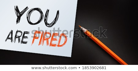 You're fired text on notepad Stock photo © fuzzbones0