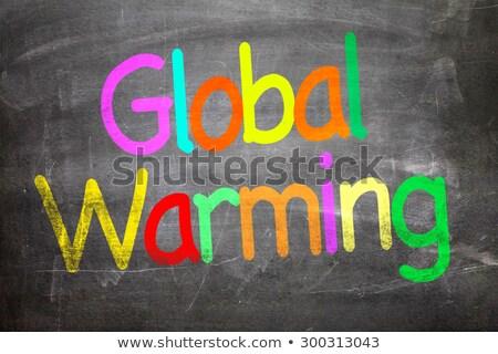 Globális felmelegedés írott tábla fehér kréta mázgás Stock fotó © bbbar