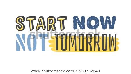 Start nu niet morgen business nieuwjaar Stockfoto © andreasberheide