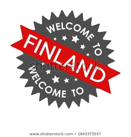 red stamp on a white background   welcome to finland stock photo © zerbor