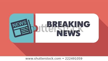 breaking news on scarlet in flat design stock photo © tashatuvango