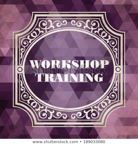 Stock photo: Workshop Training Concept. Purple Vintage design.