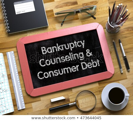 Bankruptcy Counseling and Consumer Debt on Small Chalkboard. Stock photo © tashatuvango