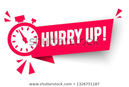 'Hurry Up!' Business Concept. Stock photo © tashatuvango