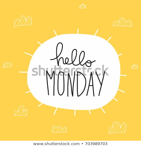 Happy Monday!  Stock photo © maxmitzu