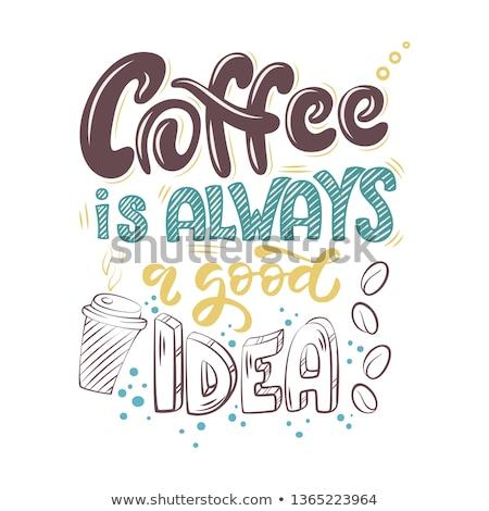 ポスター コーヒー 良い アイデア 看板 ストックフォト © Vanzyst