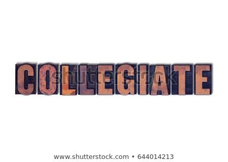 collegiate concept isolated letterpress word stock photo © enterlinedesign