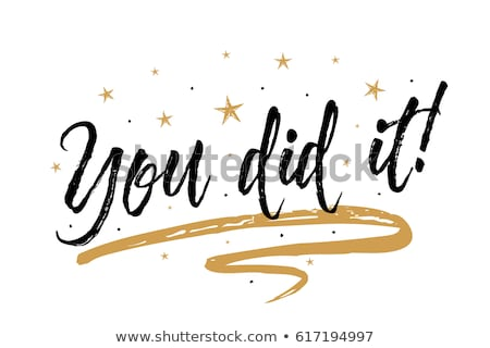 You Did It Text Stock photo © cteconsulting