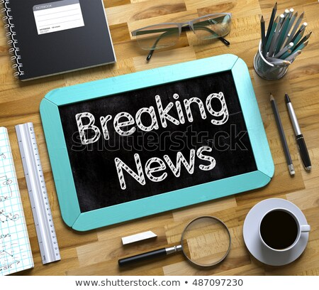 Breaking News Concept on Small Chalkboard. 3D. Stock photo © tashatuvango