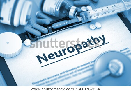 Neuropathy Diagnosis. Medical Concept. Composition of Medicament Stock photo © tashatuvango