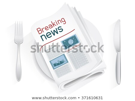 news politics tablewares Stock photo © romvo