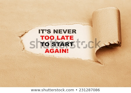 its never too late to start again   business concept stock photo © tashatuvango