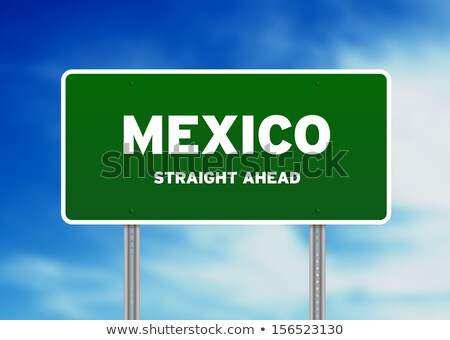 Mexico Straigh Ahead Road Sign Stock photo © kbuntu