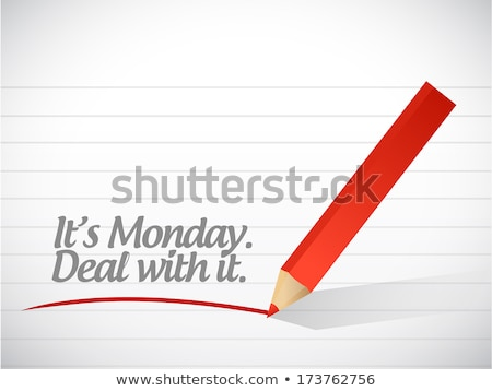 Its Monday Deal With It Photo stock © alexmillos