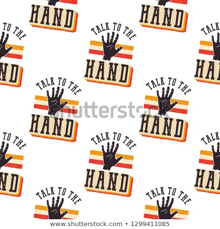 The 90s style pattern - Talk to the Hand quote, retro seamless design. Vintage hand drawn Nineties t Stock photo © JeksonGraphics