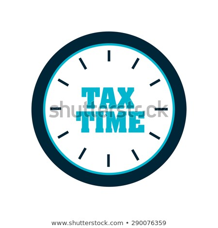 Tax payment time icon - reminder about taxation, tax time clock Stock photo © gomixer
