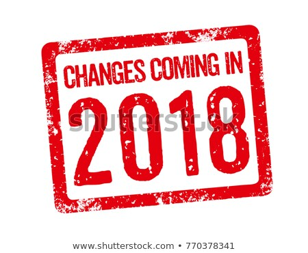Red Stamp - Changes coming in 2018 Stock photo © Zerbor