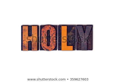 Heilig vintage houten type woord Stockfoto © enterlinedesign