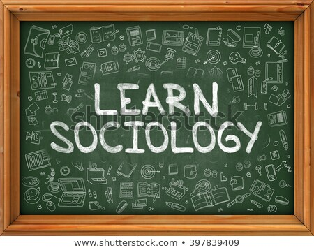 Handwritten Learn Sociology on a Chalkboard. Stock photo © tashatuvango