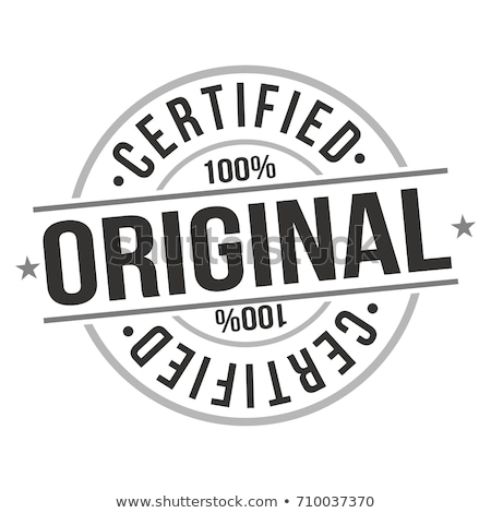 Certified Original Stock photo © olivier_le_moal