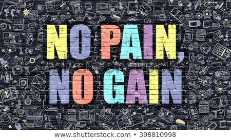 No Pain, No Gain on Dark Brick Wall. Stock photo © tashatuvango