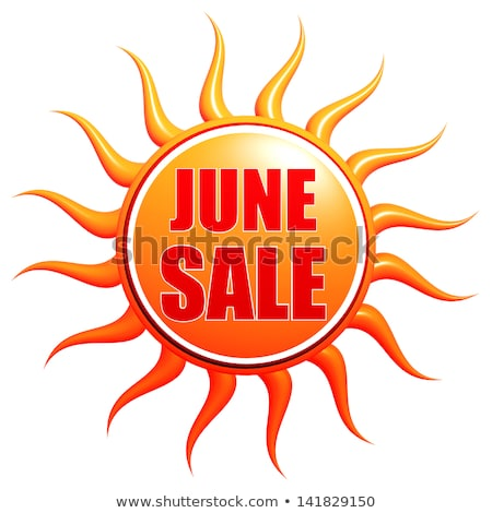 june sale in 3d sun label stock photo © marinini
