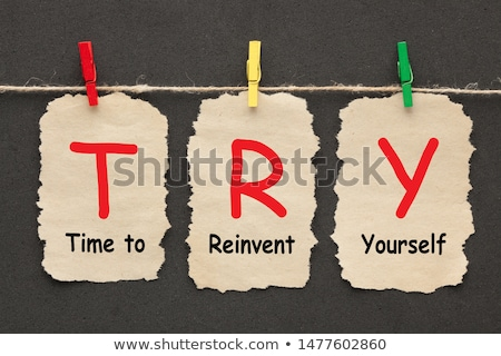 try   time to reinvent yourself stock photo © ivelin