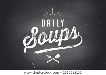 Daily Soups, Lettering. Wall decor, poster, sign, quote Stock photo © FoxysGraphic