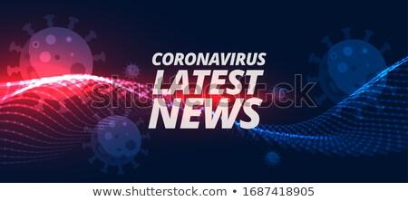 Wiadomości koronawirus medycznych świat zdrowia niebezpieczeństwo Zdjęcia stock © SArts