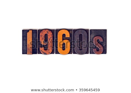 1960s Concept Isolated Letterpress Type Stock photo © enterlinedesign