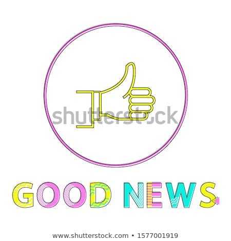 Thumbs-up Outline Icon with Good News Cutline Stock photo © robuart