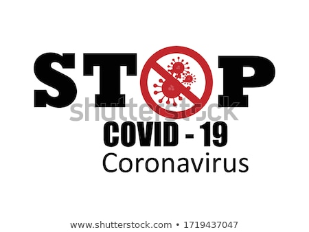 Covid 19 sign template with virus cell on white background Stock photo © bluering