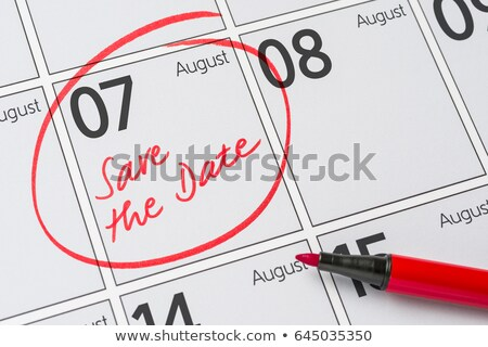 Save the Date written on a calendar - August 07 Stock photo © Zerbor