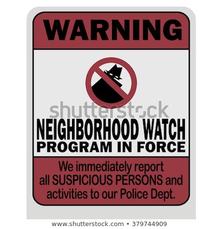 Neighborhood Watch Stock photo © Lightsource