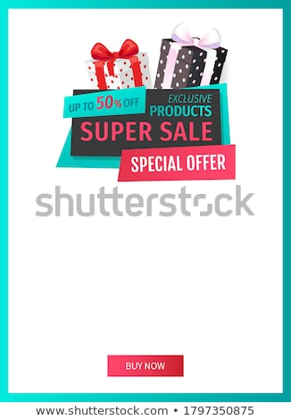 Exclusive Products Sellout Up 50 Percent Reduction Stock photo © robuart
