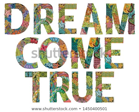 Word DREAM COME TRUE. Vector decorative zentangle object for decoration Stock photo © Natalia_1947