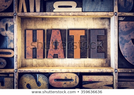 Hate Concept Vintage Wooden Letterpress Type Word Stock photo © enterlinedesign