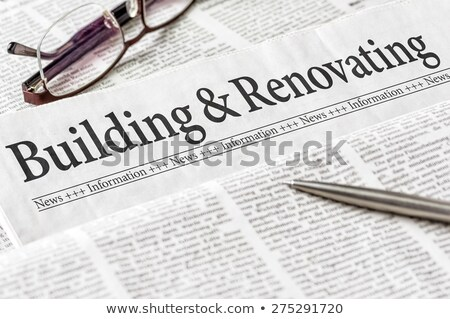 A newspaper with the headline Building and Renovating Stock photo © Zerbor